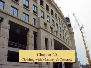 Chapter 20 Cladding with Masonry Concrete Masonry Concrete