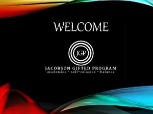 WELCOME CLASSROOM COMMUNICATION Emails Infinite Campus Remind Jacobson