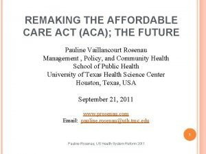 REMAKING THE AFFORDABLE CARE ACT ACA THE FUTURE