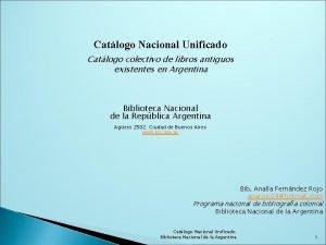 Catlogo Nacional Unificado Catlogo colectivo de libros antiguos