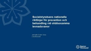 Socialstyrelsens nationella riktlinjer fr prevention och behandling vid