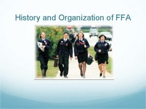 History and Organization of FFA Question What is