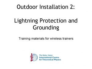 Outdoor Installation 2 Lightning Protection and Grounding Training