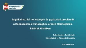 Jogalkalmazsi nehzsgek s gyakorlati problmk a Kzbeszerzsi Hatsghoz