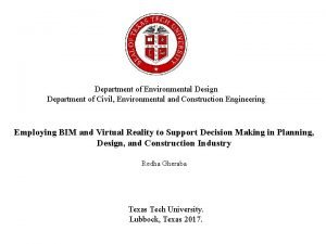 Department of Environmental Design Department of Civil Environmental