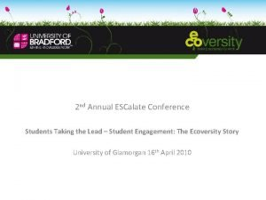 2 nd Annual ESCalate Conference Students Taking the