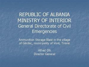 REPUBLIC OF ALBANIA MINISTRY OF INTERIOR General Directorate