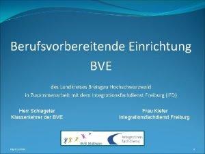 Berufsvorbereitende Einrichtung BVE des Landkreises Breisgau Hochschwarzwald in