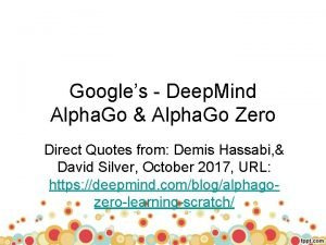 Googles Deep Mind Alpha Go Alpha Go Zero