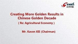 Creating More Golden Results in Chinese Golden Decade