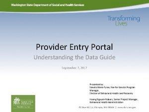 Provider Entry Portal Understanding the Data Guide September