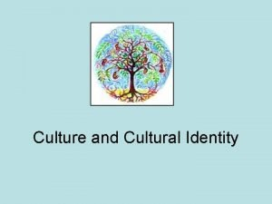 Culture and Cultural Identity The importance of identity