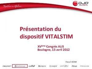 Prsentation du dispositif VITALSTIM XVme Congrs ALIS Boulogne