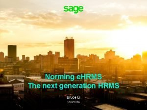 Norming e HRMS The next generation HRMS Bruce