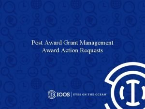 Post Award Grant Management Award Action Requests References
