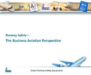 Runway Safety The Business Aviation Perspective Global Runway
