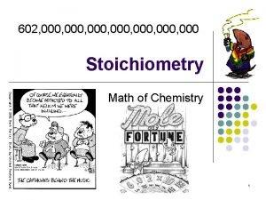 602 000 000 000 Stoichiometry Math of Chemistry