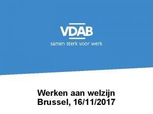 Werken aan welzijn Brussel 16112017 1 Werken aan