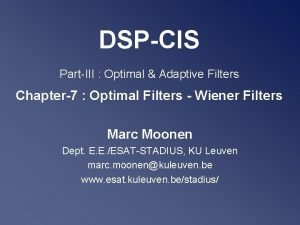 DSPCIS PartIII Optimal Adaptive Filters Chapter7 Optimal Filters