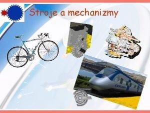 Stroje a mechanizmy Jednoduch stroje Prevody na prenos