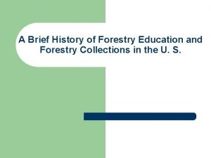 A Brief History of Forestry Education and Forestry