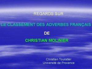 REGARDS SUR LE CLASSEMENT DES ADVERBES FRANAIS DE