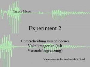 Carola Mook Experiment 2 Unterscheidung verschiedener Vokalkategorien mit