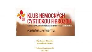 Mgr Simona Zbransk pedsedkyn Klubu CF Poslaneck snmovna