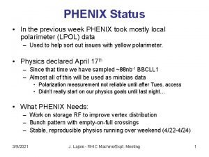 PHENIX Status In the previous week PHENIX took