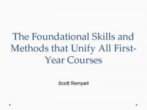The Foundational Skills and Methods that Unify All