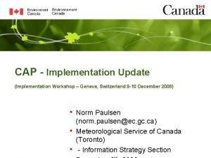 CAP Implementation Update Implementation Workshop Geneva Switzerland 9