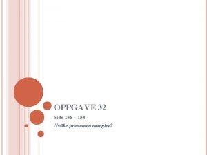 OPPGAVE 32 Side 156 158 Hvilke pronomen mangler