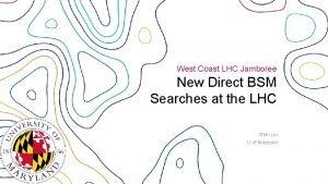 West Coast LHC Jamboree New Direct BSM Searches
