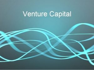 Venture Capital Definition Venture capital is defined as