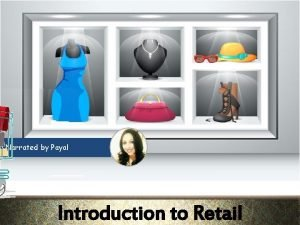 Narrated by Payal Introduction to Retail Introduction Look