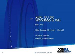 XBRL EU BR Workshop WG May 2012 XBRL