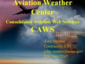 Aviation Weather Center Consolidated Aviation Web Services CAWS