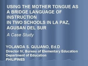 USING THE MOTHER TONGUE AS A BRIDGE LANGUAGE