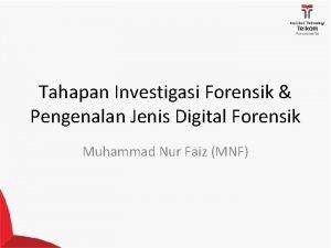 Tahapan Investigasi Forensik Pengenalan Jenis Digital Forensik Muhammad