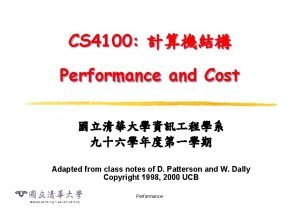 CS 4100 Performance and Cost Adapted from class