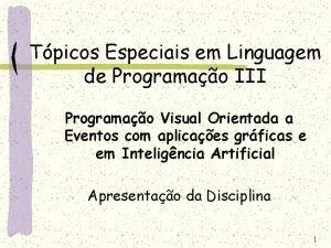 Tpicos Especiais em Linguagem de Programao III Programao