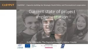 Current state of project implementation Zofia Makowska The