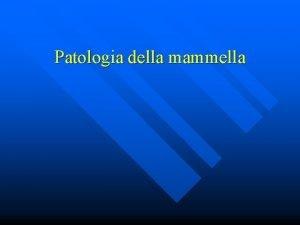Patologia della mammella Patologia benigna Malattia fibrocistica 30
