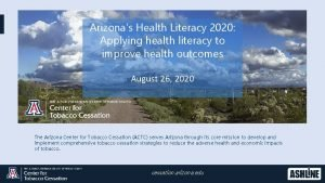 Arizonas Health Literacy 2020 Applying health literacy to