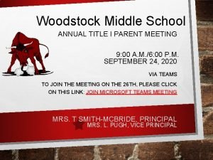 Woodstock Middle School ANNUAL TITLE I PARENT MEETING