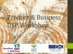 Product Business USP Workshop Workshop Programme Workshops Proposed