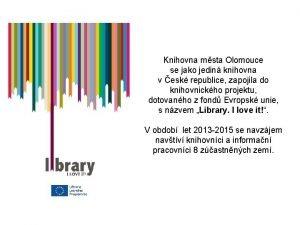 Knihovna msta Olomouce se jako jedin knihovna v