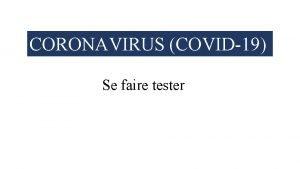 CORONAVIRUS COVID19 Se faire tester Le coronavirus est