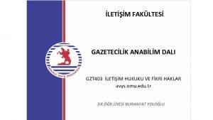 LETM FAKLTES GAZETECLK ANABLM DALI GZT 403 LETM