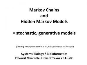Markov Chains and Hidden Markov Models stochastic generative